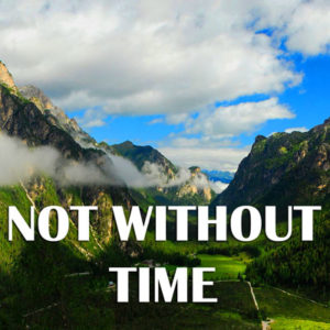 not without time